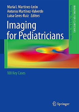Portada del libro 9783642286285 Imaging for Pediatricians. 100 Key Cases (Imaging for Clinicians, Vol. 1)