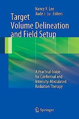 Portada del libro 9783642288593 Target Volume Delineation and Field Setup