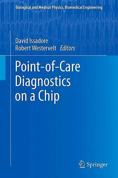 Portada del libro 9783642292675 Point-of-Care Diagnostics on a Chip (Biological and Medical Physics, Biomedical Engineering)