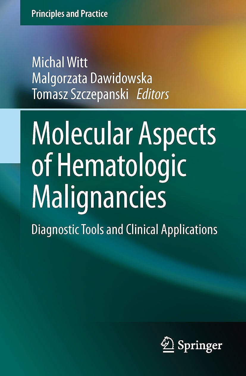 Portada del libro 9783642294662 Molecular Aspects of Hematologic Malignancies. Diagnostic Tools and Clinical Applications (Principles and Practice)