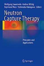 Portada del libro 9783642313332 Neutron Capture Therapy. Principles and Applications