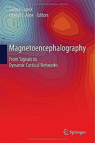 Portada del libro 9783642330445 Magnetoencephalography. from Signals to Dynamic Cortical Networks