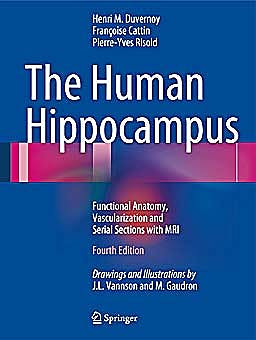 Portada del libro 9783642336027 The Human Hippocampus. Functional Anatomy, Vascularization and Serial Sections with Mri