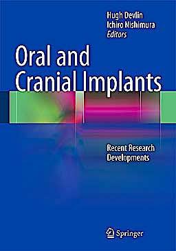 Portada del libro 9783642342240 Oral and Cranial Implants. Recent Research Developments