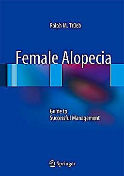 Portada del libro 9783642355028 Female Alopecia. Guide to Successful Management