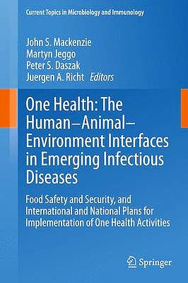 Portada del libro 9783642358456 One Health: The Human-Animal-Environment Interfaces in Emerging Infectious Diseases. Food save... (Current Topics Microbiology & Immunology, Vol. 366)