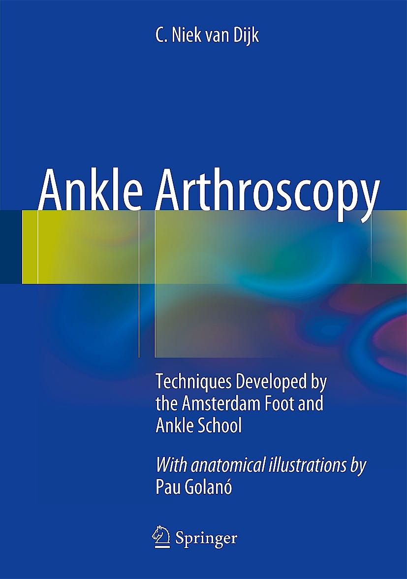 Portada del libro 9783642359880 Ankle Arthroscopy. Techniques Developed by the Amsterdam Foot and Ankle School (Hardcover)