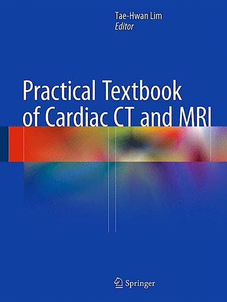 Portada del libro 9783642363962 Practical Textbook of Cardiac Ct and Mri