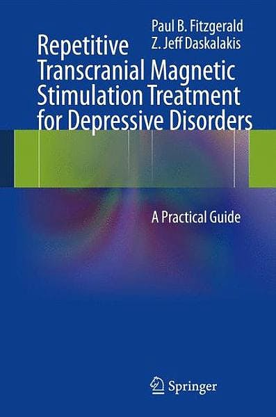Portada del libro 9783642364662 Repetitive Transcranial Magnetic Stimulation Treatment for Depressive Disorders. a Practical Guide