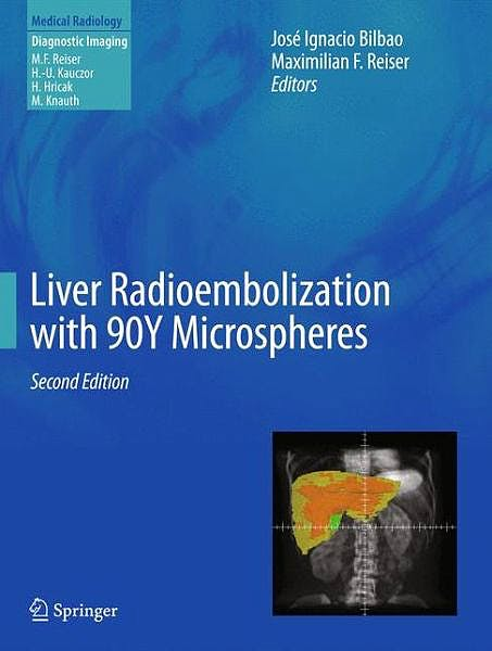 Portada del libro 9783642364723 Liver Radioembolization with 90y Microspheres (Medical Radiology: Diagnostic Imaging)