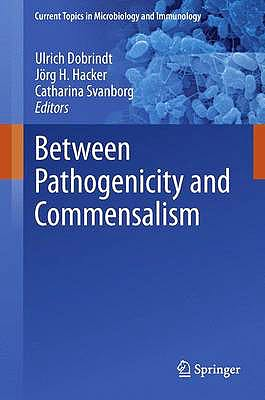Portada del libro 9783642365591 Between Pathogenicity and Commensalism (Current Topics in Microbiology and Immunology, Vol. 358)