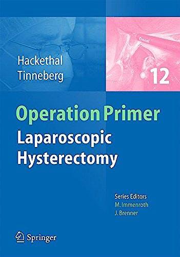 Portada del libro 9783642380938 Operation Primer 12: Laparoscopic Hysterectomy