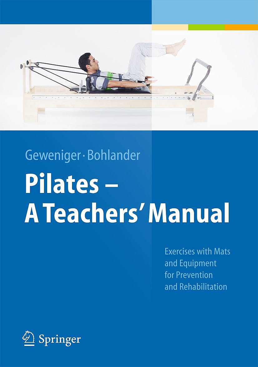 Portada del libro 9783642381133 Pilates − A Teachers' Manual. Exercises with Mats and Equipment for Prevention and Rehabilitation