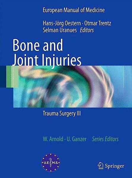 Portada del libro 9783642383878 Bone and Joint Injuries. Trauma Surgery Iii (European Manual of Medicine)