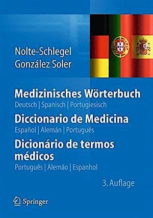 Portada del libro 9783642402432 Medizinisches Worterbuch / Diccionario de Medicina / Dicionario de Termos Medicos (Aleman-Español-Portugues)