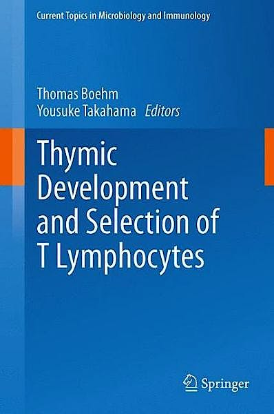 Portada del libro 9783642402517 Thymic Development and Selection of T Lymphocytes (Current Topics in Microbiology and Immunology, Vol. 373)