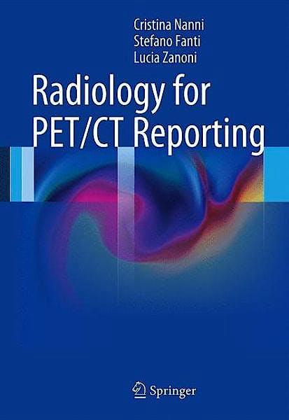 Portada del libro 9783642402937 Radiology for Pet/ct Reporting