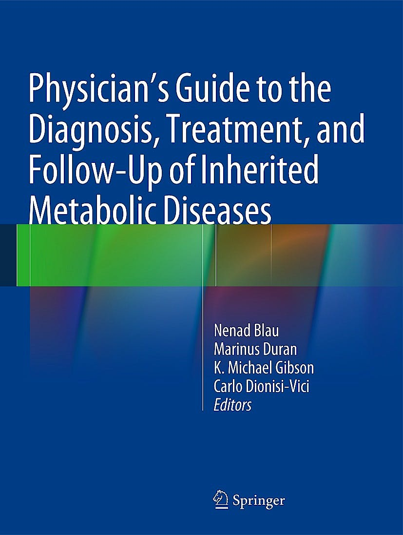 Portada del libro 9783642403361 Physician's Guide to the Diagnosis, Treatment, and Follow-up of Inherited Metabolic Diseases