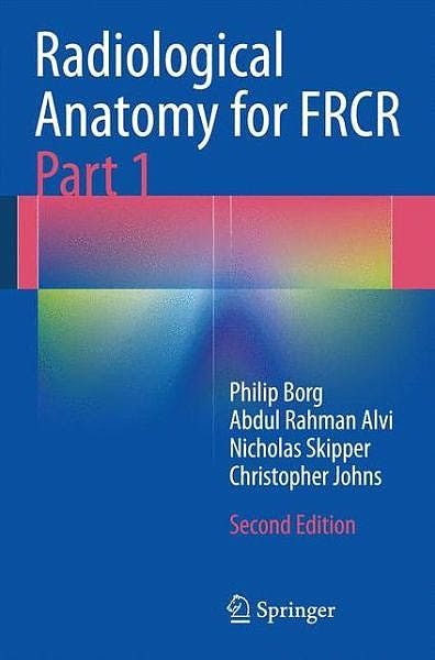 Portada del libro 9783642411656 Radiological Anatomy for Frcr Part 1
