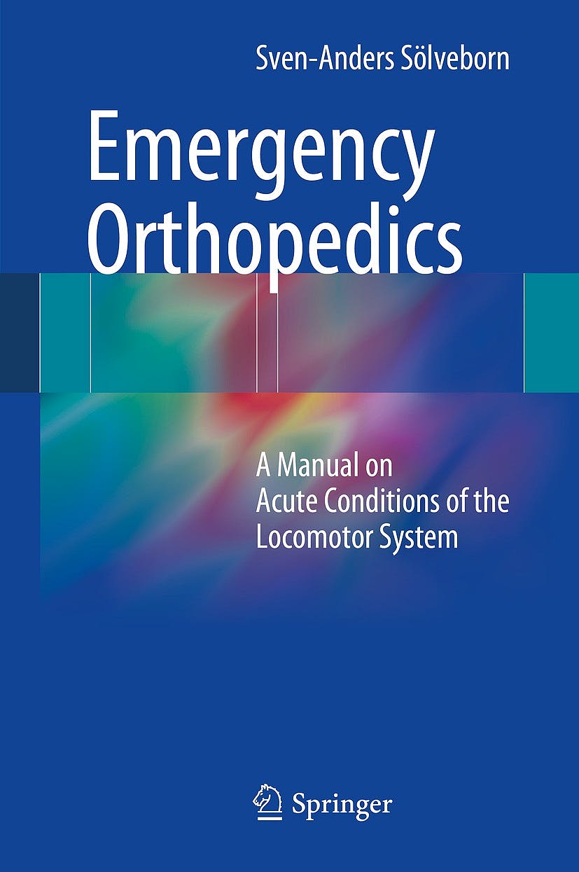 Portada del libro 9783642418532 Emergency Orthopedics. A Manual on Acute Conditions of the Locomotor System