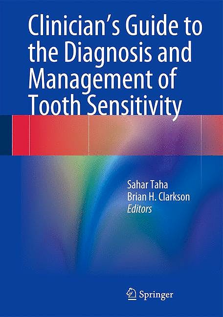 Portada del libro 9783642451638 Clinician's Guide to the Diagnosis and Management of Tooth Sensitivity