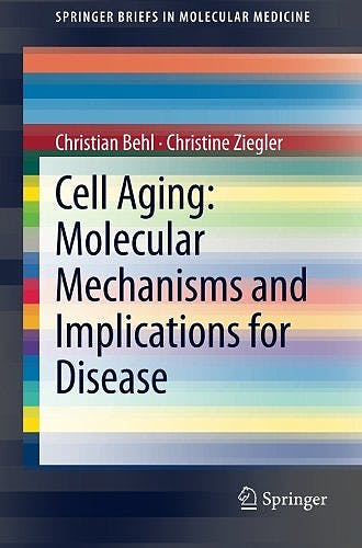 Portada del libro 9783642451782 Cell Aging: Molecular Mechanisms and Implications for Disease