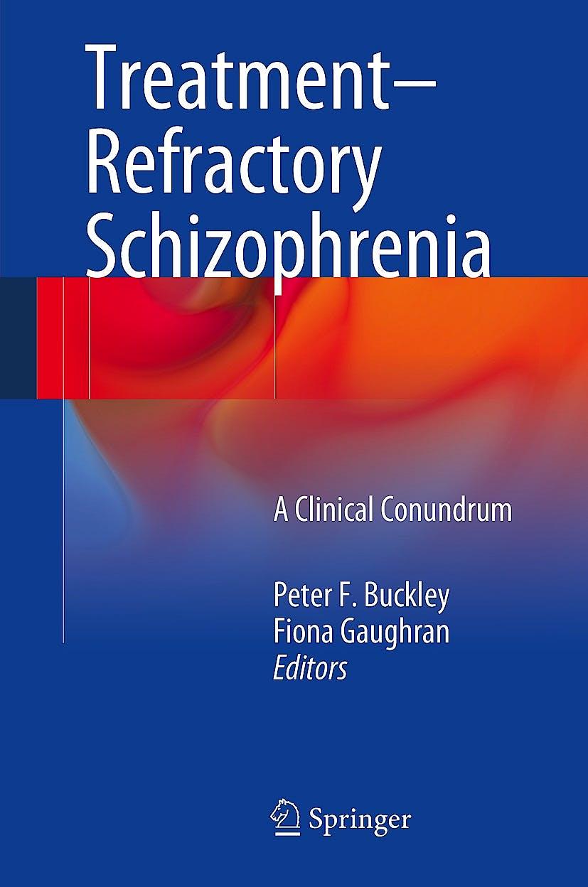 Portada del libro 9783642452567 Treatment–refractory Schizophrenia. a Clinical Conundrum