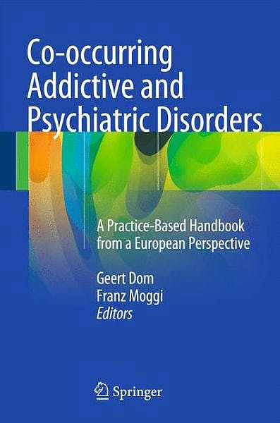 Portada del libro 9783642453748 Co-Occurring Addictive and Psychiatric Disorders. a Practice-Based Handbook from a European Perspective