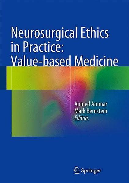 Portada del libro 9783642549793 Neurosurgical Ethics in Practice: Value-Based Medicine