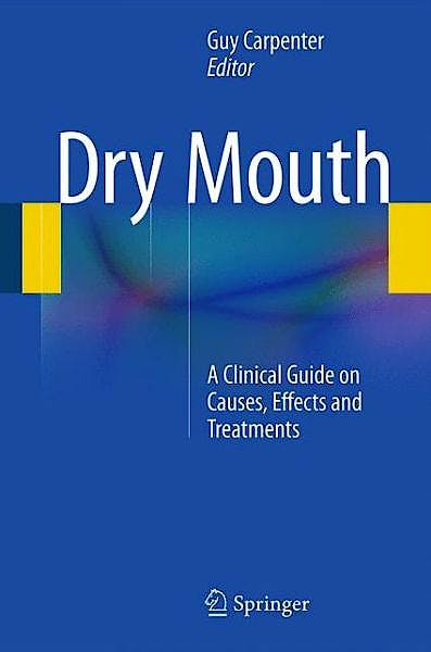 Portada del libro 9783642551536 Dry Mouth. a Clinical Guide on Causes, Effects and Treatments