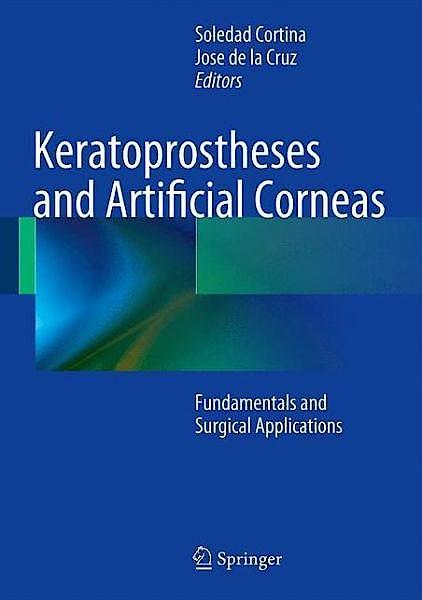Portada del libro 9783642551789 Keratoprostheses and Artificial Corneas. Fundamentals and Surgical Applications