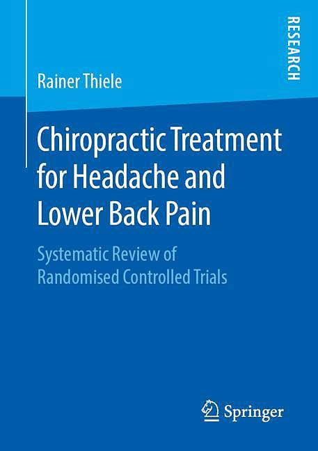 Portada del libro 9783658270575 Chiropractic Treatment for Headache and Lower Back Pain. Systematic Review of Randomised Controlled Trials