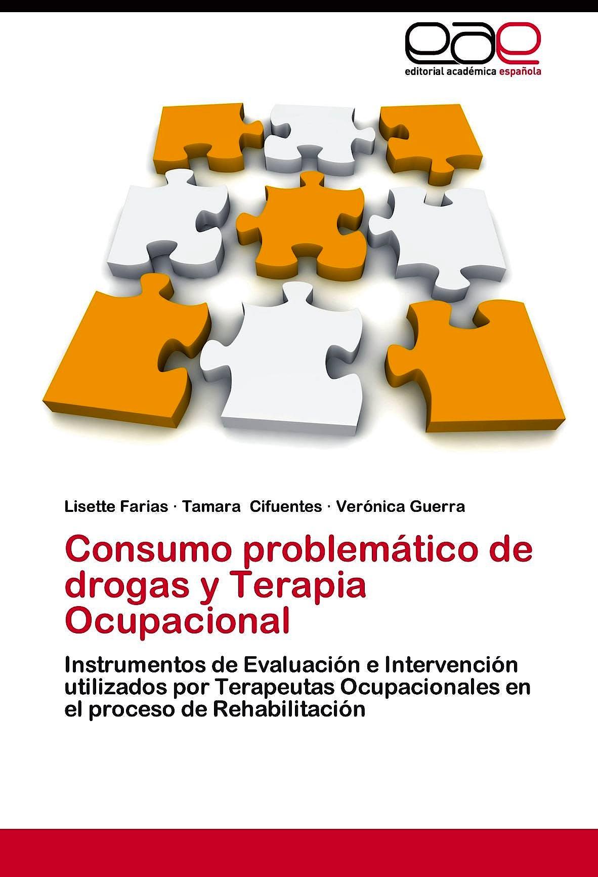 Portada del libro 9783659011900 Consumo Problematico de Drogas y Terapia Ocupacional. Instrumentos de Evaluacion e Intervencion Utilizados por Terapeutas Ocupacionales en El…
