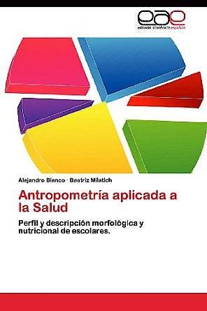 Portada del libro 9783659015410 Antropometría Aplicada a la Salud. Perfil y Descripción Morfológica y Nutricional de Escolares