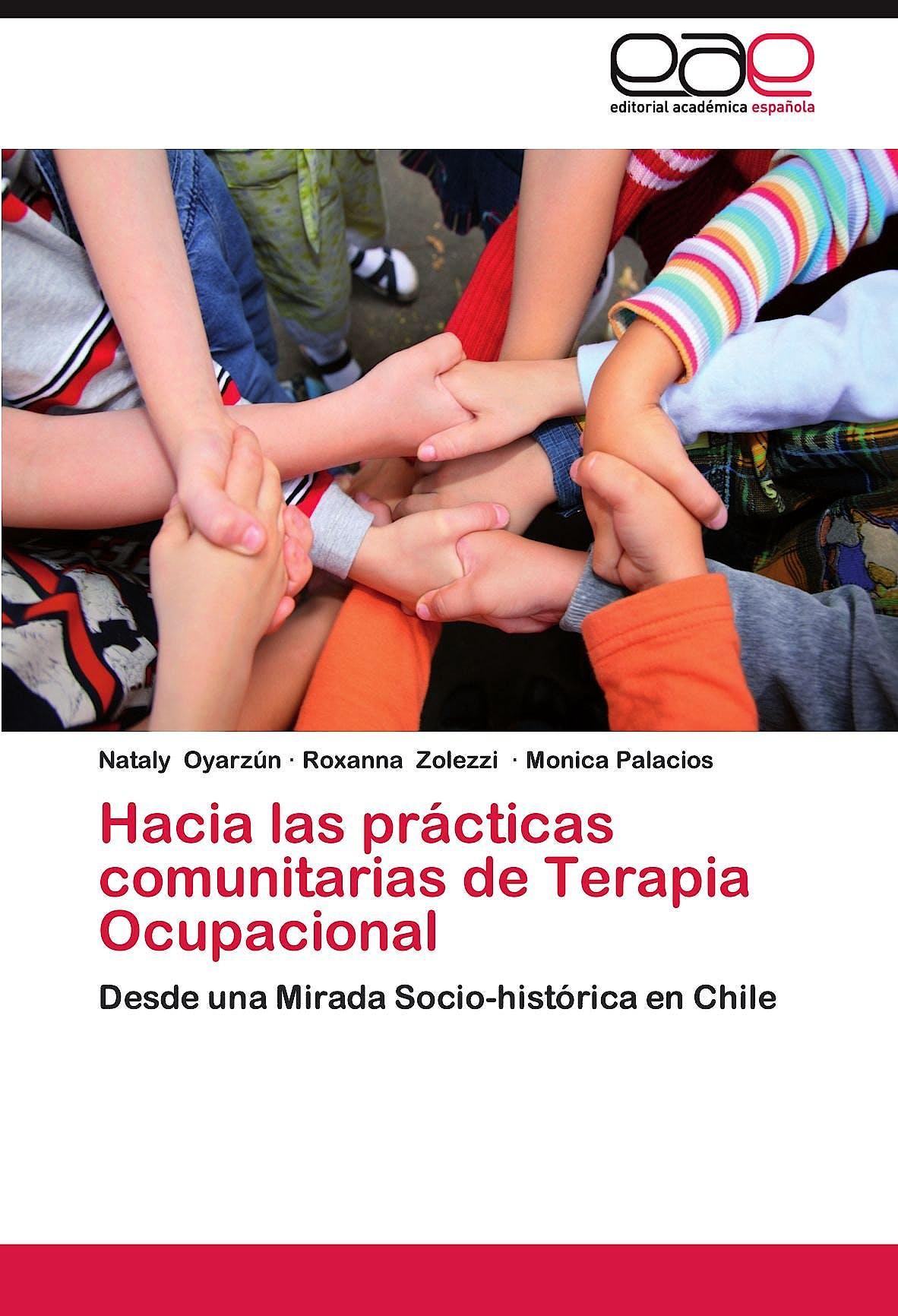 Portada del libro 9783659020445 Hacia las Practicas Comunitarias de Terapia Ocupacional. desde una Mirada Socio-Historica en Chile