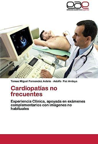 Portada del libro 9783659066092 Cardiopatías no Frecuentes. Experiencia Clínica, Apoyada en Exámenes Complementarios con Imagenes no Habituales