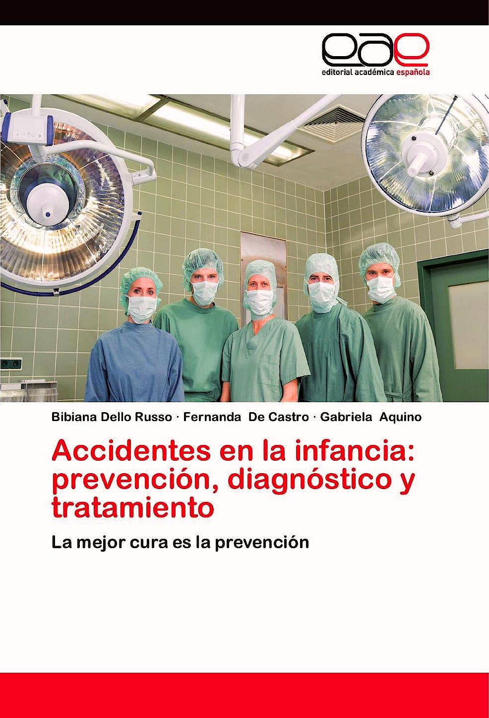 Portada del libro 9783659070587 Accidentes en la Infancia: Prevencion, Diagnostico y Tratamiento. la Mejor Cura es la Prevencion