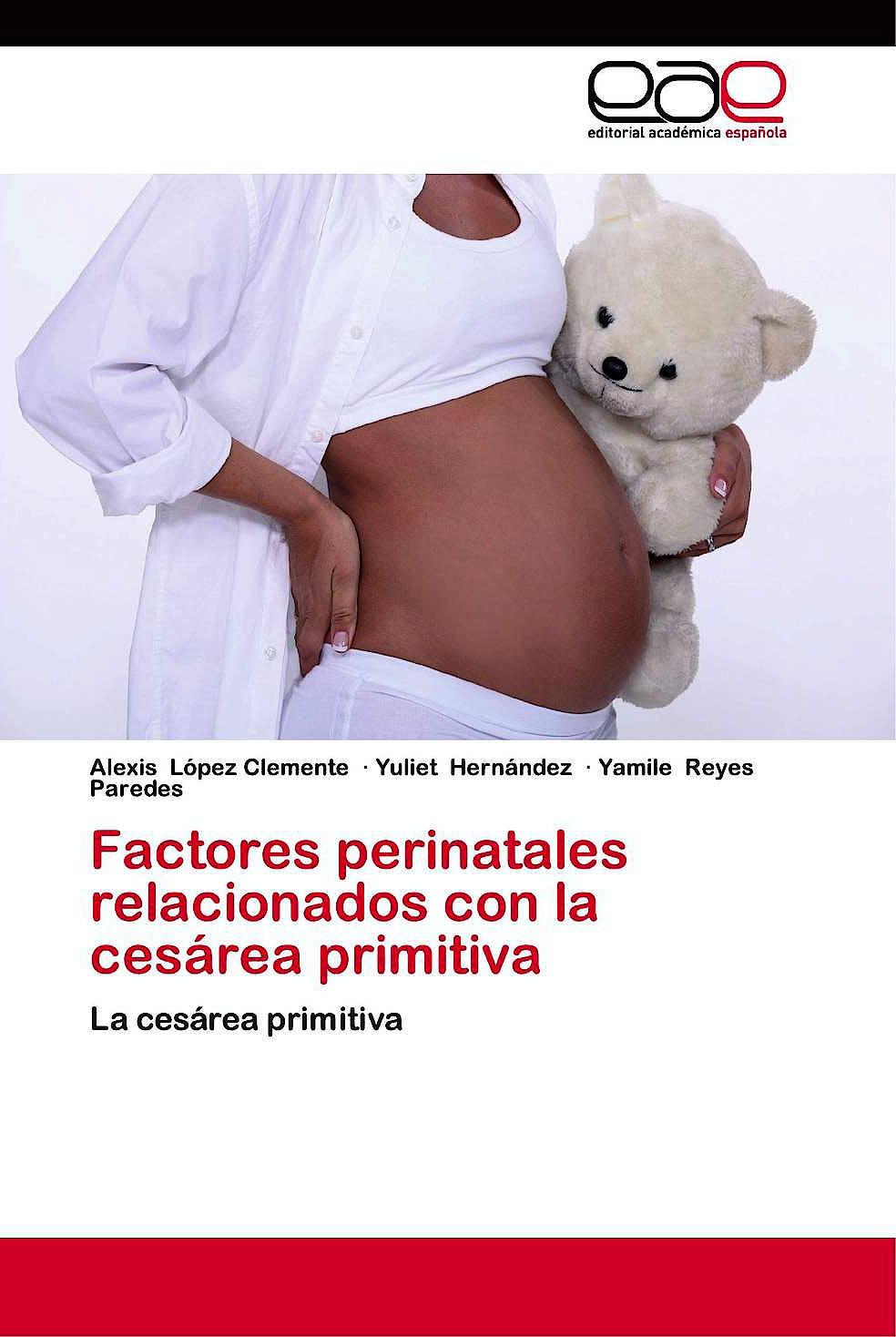 Portada del libro 9783659086632 Factores Perinatales Relacionados con la Cesarea Primitiva