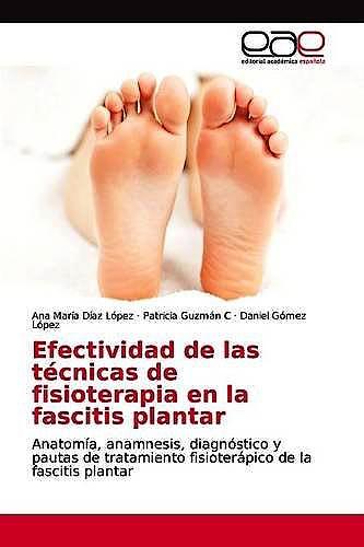 Portada del libro 9783659101984 Efectividad de las Técnicas de Fisioterapia en la Fascitis Plantar