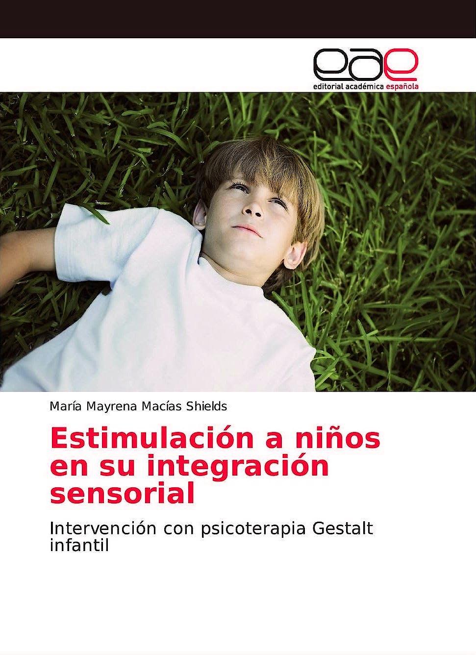 Portada del libro 9783659651984 Estimulación a Niños en su Integración Sensorial. Intervención con Psicoterapia Gestalt Infantil