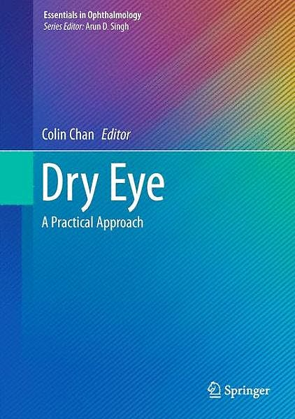 Portada del libro 9783662441053 Dry Eye. a Practical Approach (Essentials in Ophthalmology)