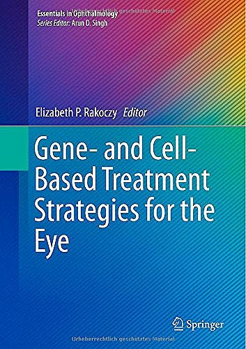 Portada del libro 9783662451878 Gene- and Cell-Based Treatment Strategies for the Eye