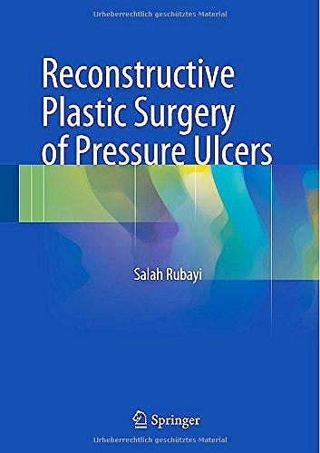 Portada del libro 9783662453575 Reconstructive Plastic Surgery of Pressure Ulcers