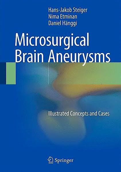 Portada del libro 9783662456781 Microsurgical Brain Aneurysms. Illustrated Concepts and Cases