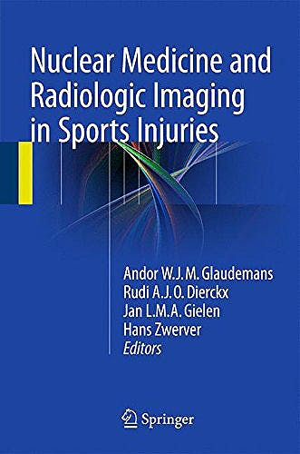 Portada del libro 9783662464908 Nuclear Medicine and Radiologic Imaging in Sports Injuries (Hardcover)