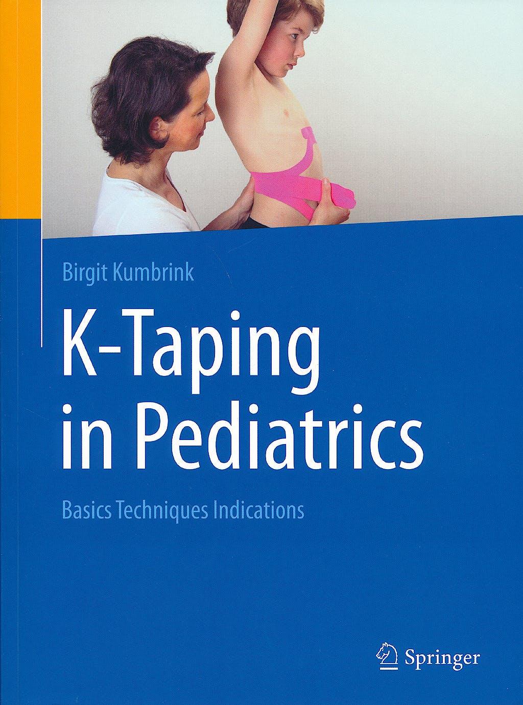 Portada del libro 9783662465844 K-Taping in Pediatrics. Basics Techniques Indications