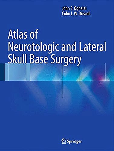 Portada del libro 9783662466933 Atlas of Neurotologic and Lateral Skull Base Surgery