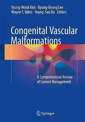 Portada del libro 9783662467084 Congenital Vascular Malformations. A Comprehensive Review of Current Management
