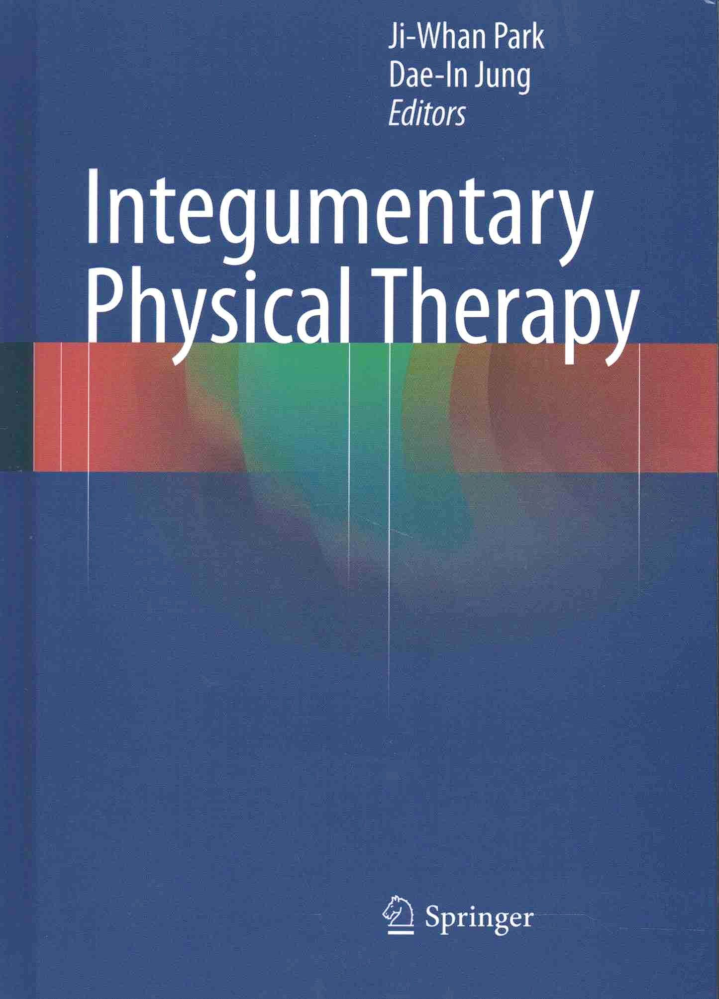 Portada del libro 9783662473795 Integumentary Physical Therapy