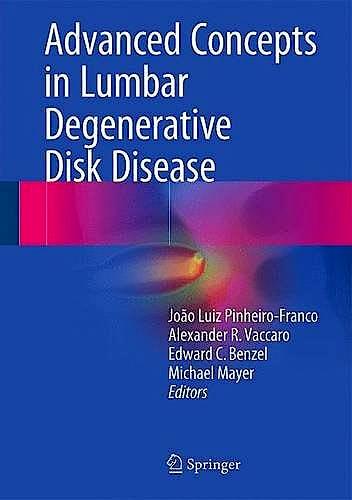 Portada del libro 9783662477557 Advanced Concepts in Lumbar Degenerative Disk Disease